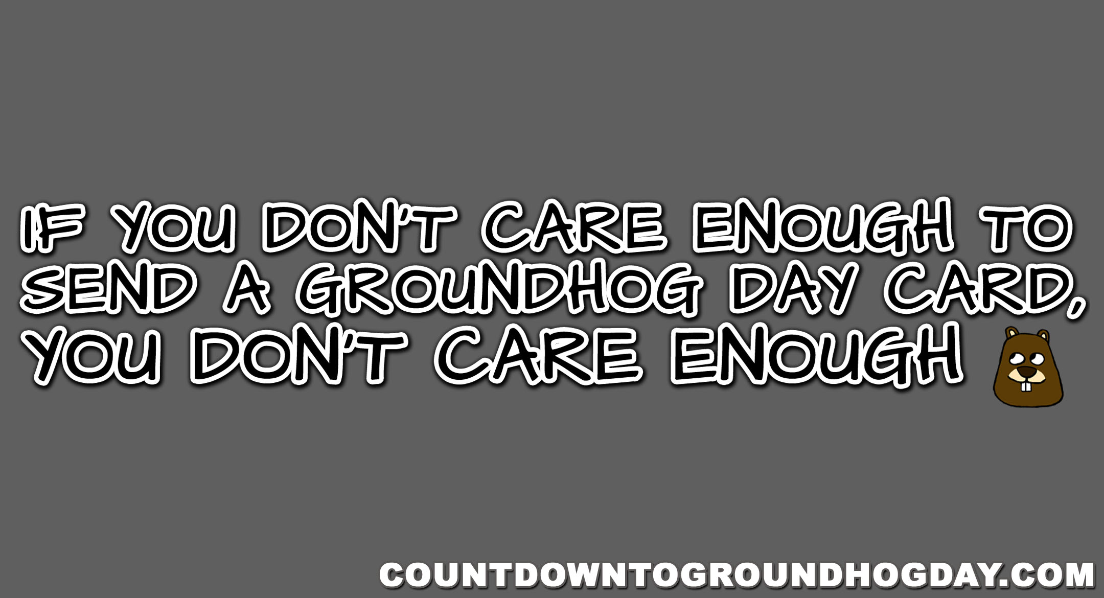 If you don't care enough to send a Groundhog Day ecard
