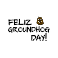 Feliz Groundhog Day!