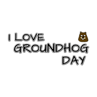I love Groundhog Day