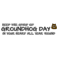 Keep the Spirit of Groundhog Day in your heart all year