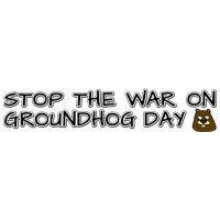 Stop the war on groundhog day