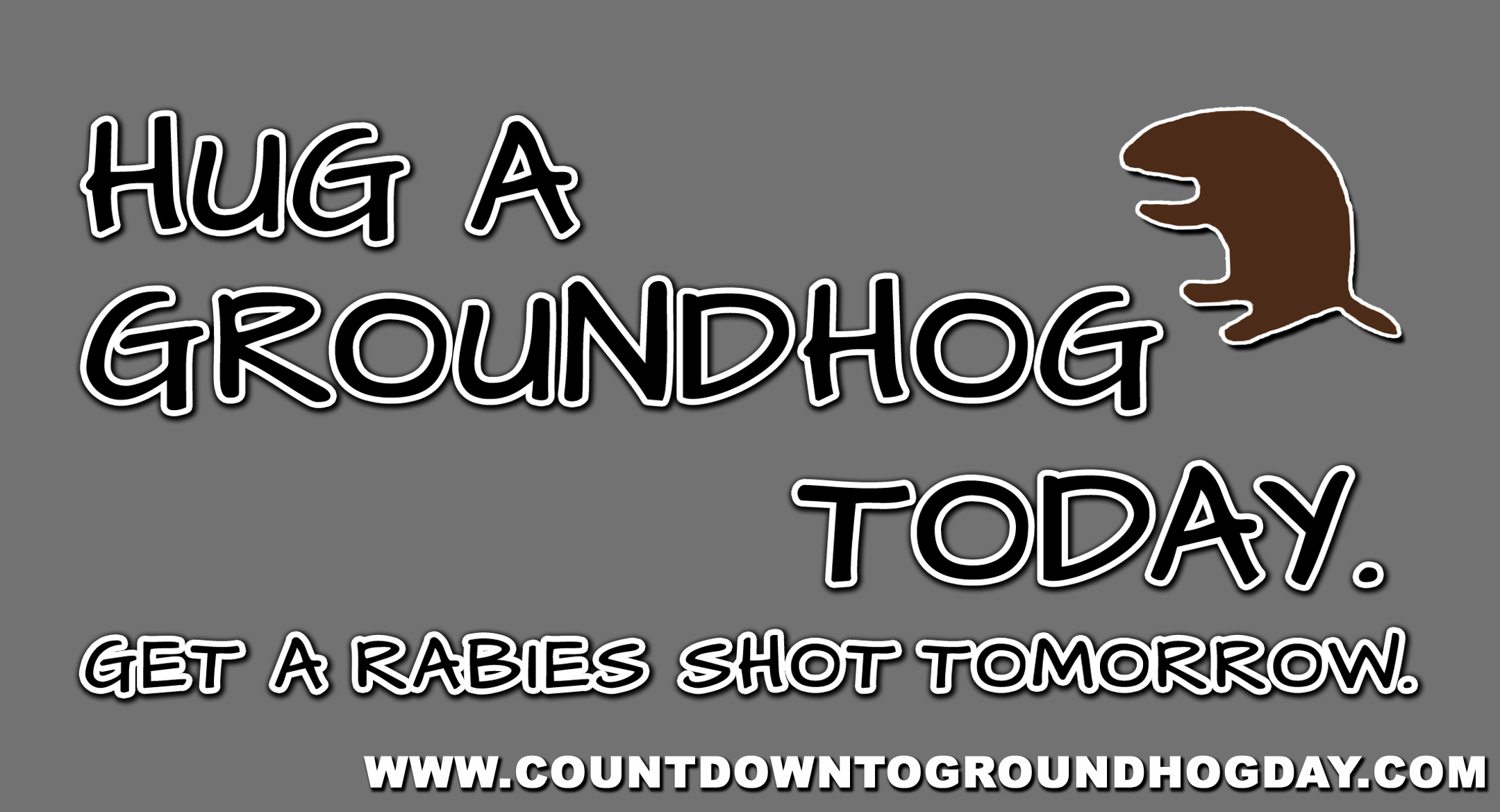 Hug a Groundhog today