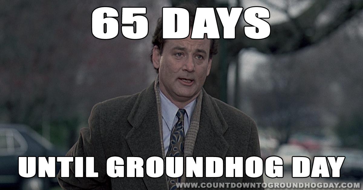 65 days until Groundhog Day