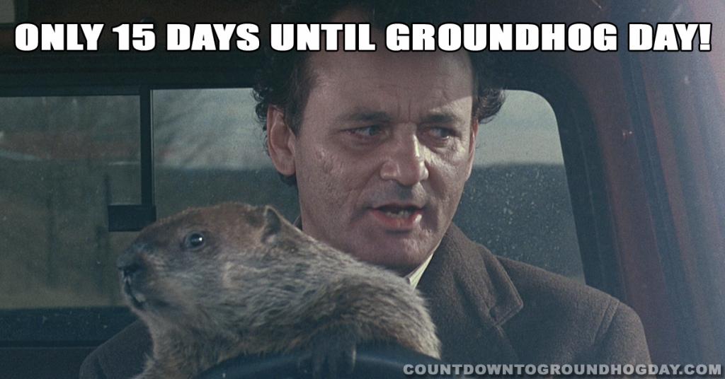 15 days until Groundhog Day