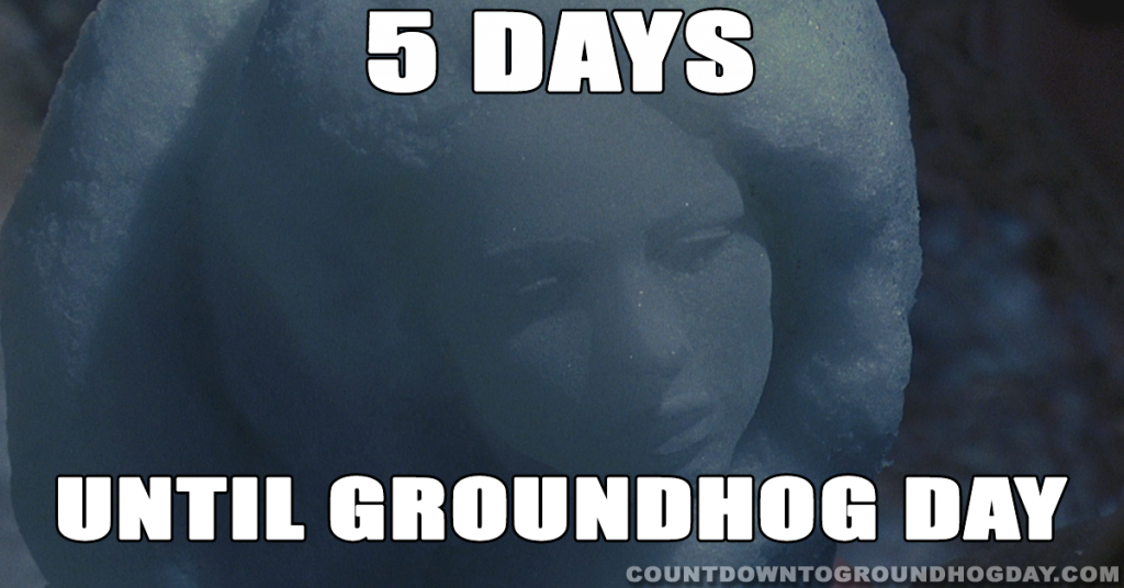 5 days until Groundhog Day