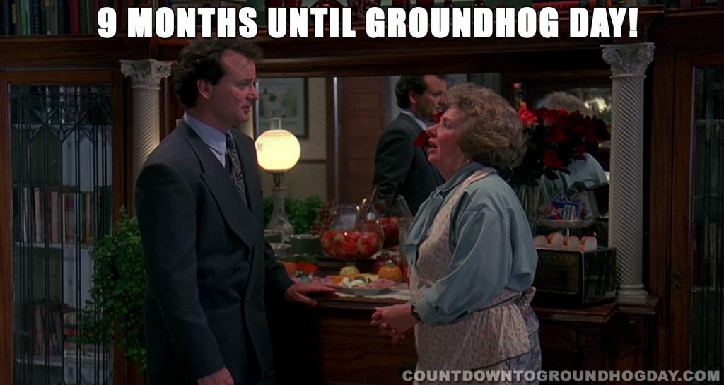 9 months until Groundhog Day 2022